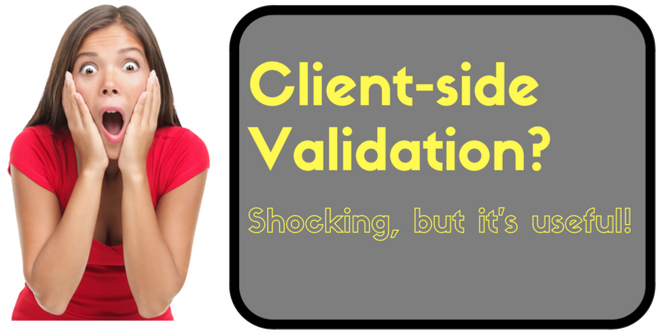 It might seem shocking (it seemed to so me!), but client-side validation can actually serve a legitimate security purpose!